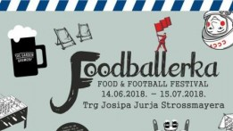 Foodballerka- Food & Football festival,  14.6. do 15.7. na Trgu Josipa Jurja Strossmayera
