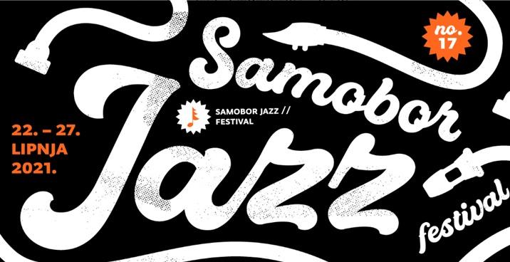 17. Samobor Jazz Festival održati od 22. do 27. lipnja, u paviljonu Caffea Tom te na pozornici na Trgu kralja Tomislava u Samoboru