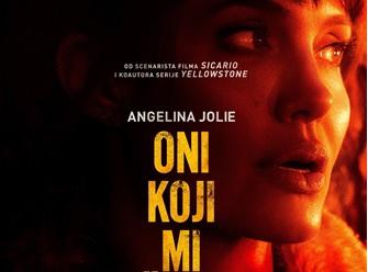 Oni koji mi žele smrt - napeti triler sa Angelina Jolie.od 6 svibnja u svim kinima