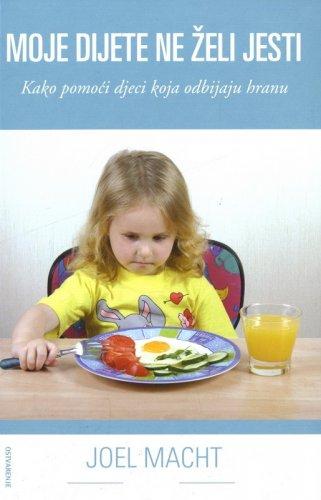 PONUDA TJEDNA - knjiga Moje dijete ne želi jesti