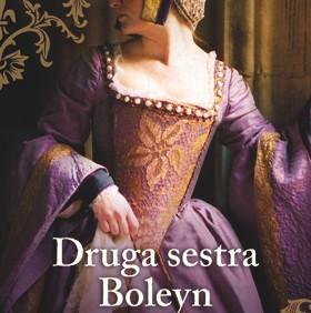 Druga sestra Boleyn - očaravajući roman o strasti, izdaji i moći