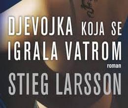 Stieg Larsson: Djevojka koja se igrala vatrom
