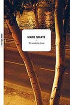 Marie NDiaye - Tri snažne žene